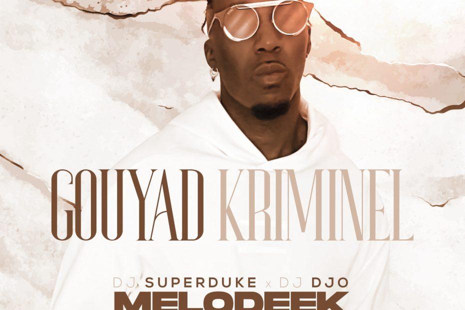 MELODEEK x DJ SUPER DUKE x DJ DJO - 𝐆𝐎𝐔𝐘𝐀𝐃 𝐊𝐑𝐈𝐌𝐈𝐍𝐄𝐋
